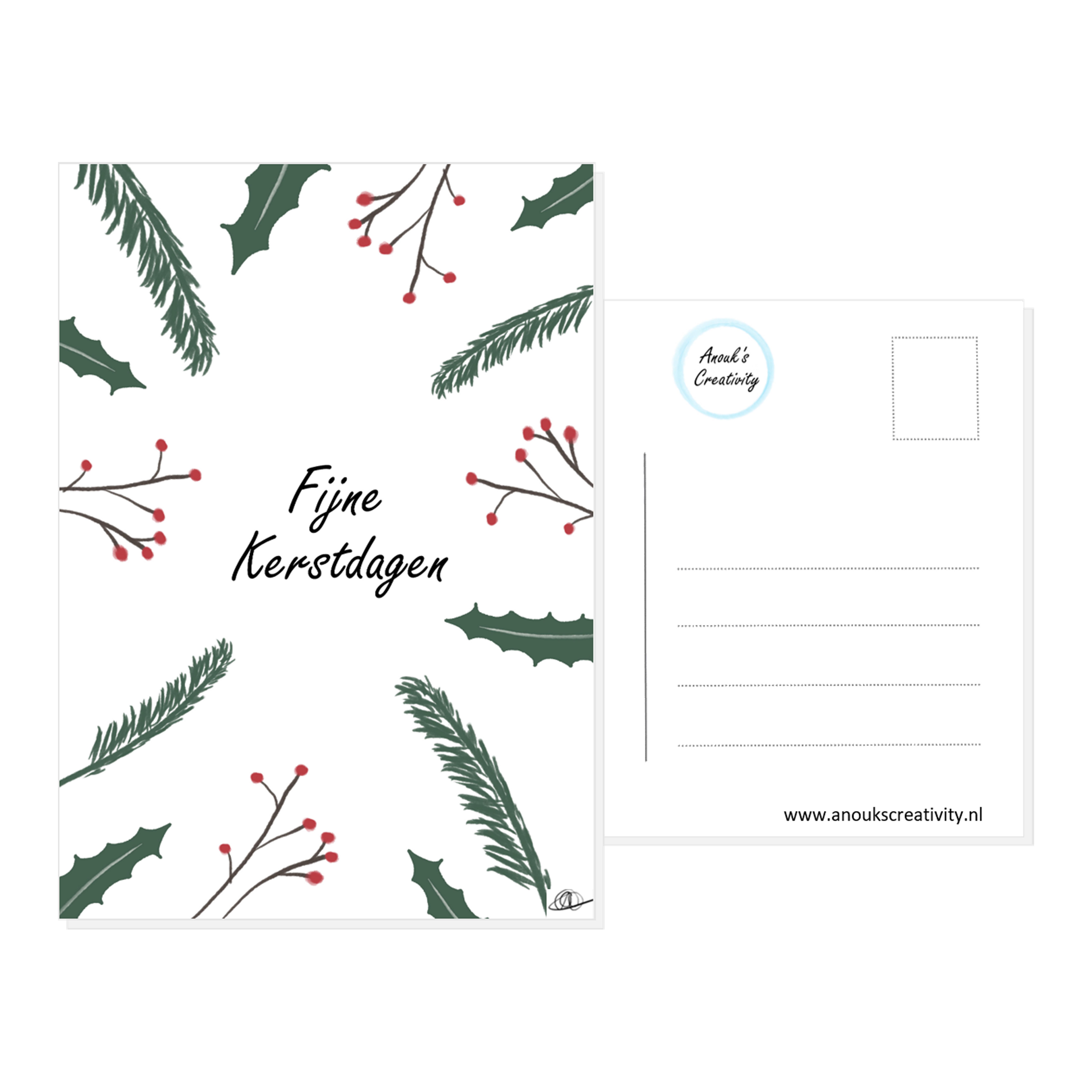 """Ansichtkaart fijne kerstdagen. Ansichtkaart met de tekst """"Fijne Kerstdagen"""" en handgemaakte illustraties van kerstboom takjes, hulst takjes en takjes met rode besjes. De achterkant van de ansichtkaart is ook te zien, daarop staan lijntjes voor het adres en is er plaats voor een postzegel."""
