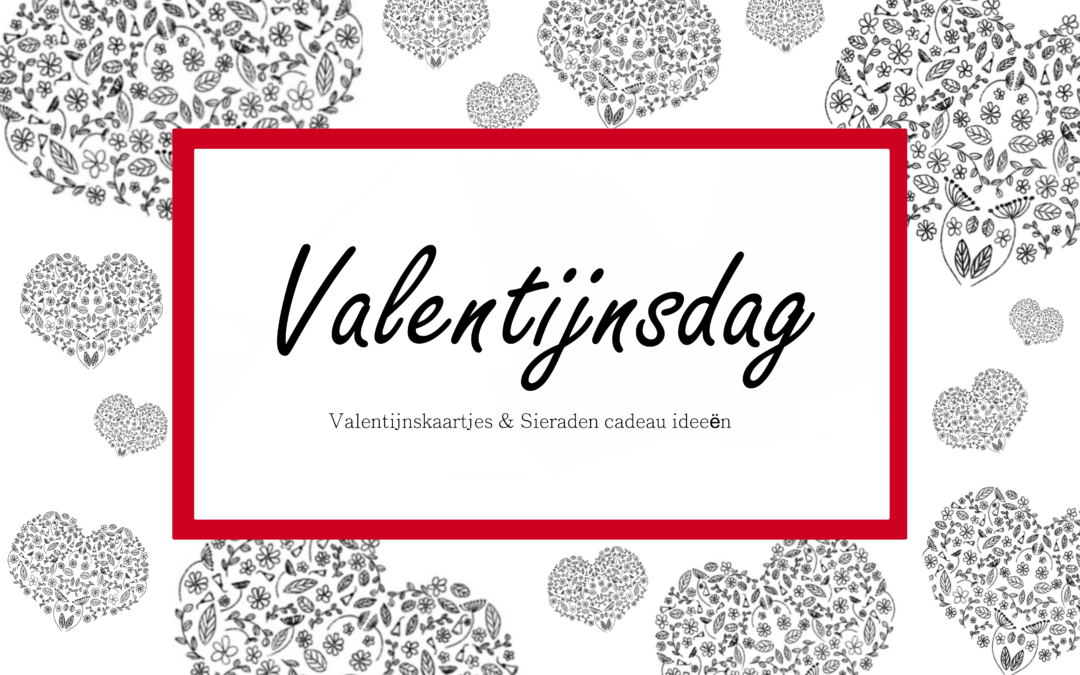 Valentijnsdag - valentijnskaartjes en sieraden cadeau ideeën.